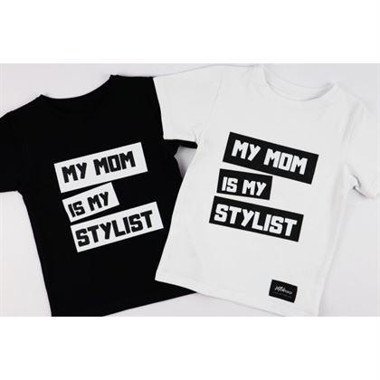 T-shirt My mom is my stylist